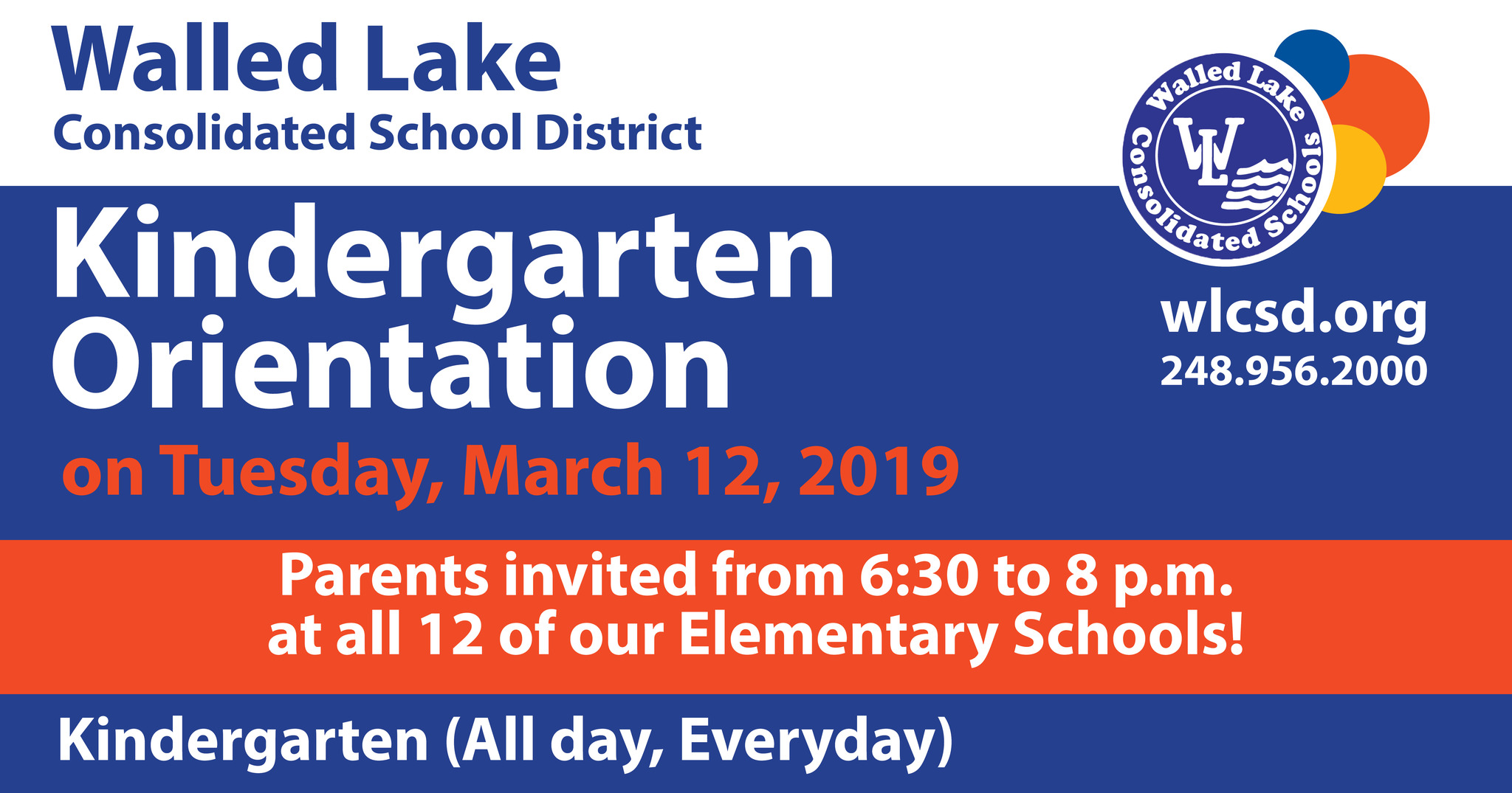 Kindergarten Orientation, Tuesday, March 12, 2019 from 6:30 to 8 p.m. at all 12 elementary schools